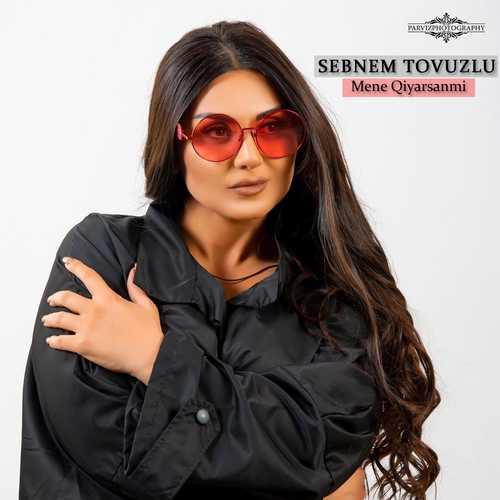 Sebnem Tovuzlu New Song Mene Qiyarsanmi