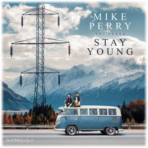 Mike Perry ft. TessaNew Song Stay Young
