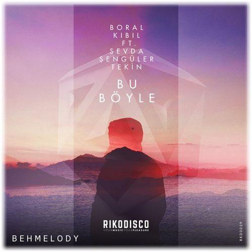 دانلود آهنگ فوق العاده Boral Kibil به نام Bu Boyle