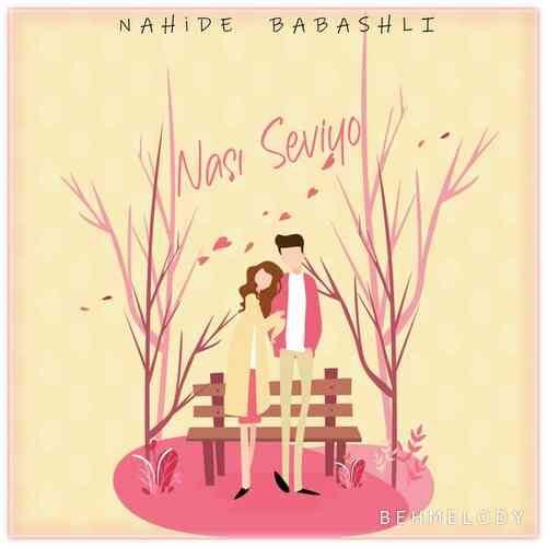 دانلود آهنگ جدید Nahide Babashlı به نام Nası Seviyo