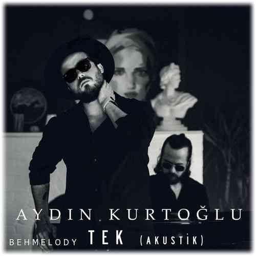 دانلود آهنگ شنیدنی Aydın Kurtoğlu به نام Tek - Akustik