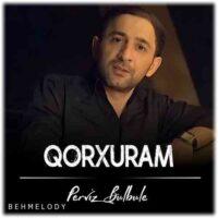 دانلود آلبوم شنیدنی Perviz Bulbule به نام Qorxuram