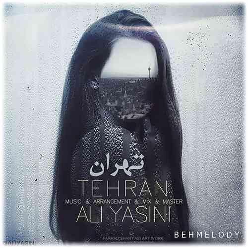 دانلود آهنگ شنیدنی علی یاسینی به نام تهران