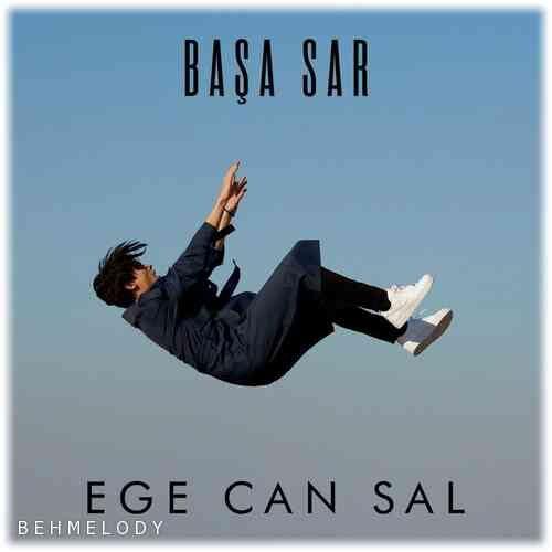 دانلود آهنگ جدید Ege Can Sal به نام Başa Sar