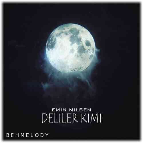Emin Nilsen New Song Deliler Kimi