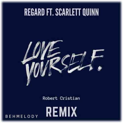 دانلود آهنگ ریمیکس Regard به نام Love Yourself