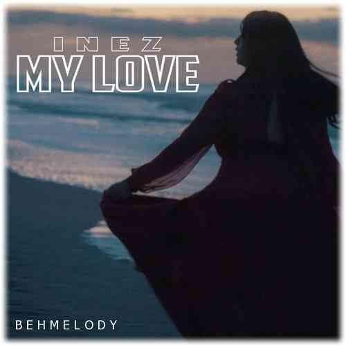 دانلود آهنگ شنیدنی Inez به نام My Love