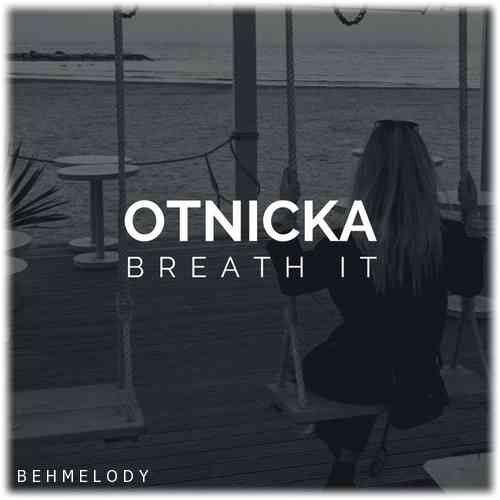 دانلود آهنگ جدید Otnicka به نام Breath It