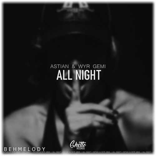 دانلود آهنگ سیستمی WYR GEMI به نام All Night