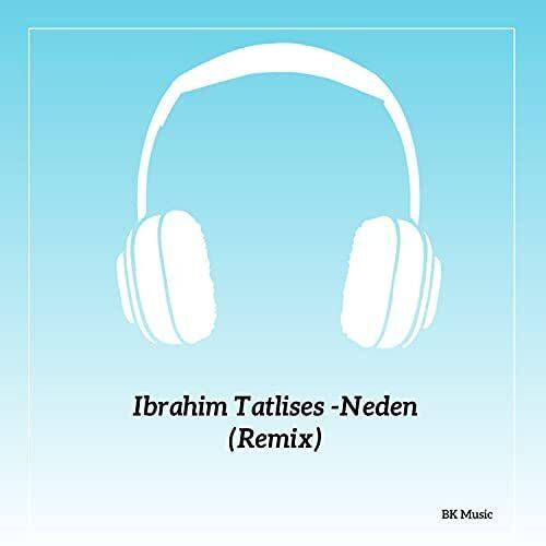 دانلود آهنگ ریمیکس Ibrahim Tatlises به نام Neden Remix