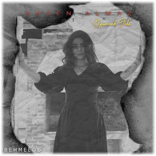 دانلود آهنگ جدید Ahsen Almaz به نام Oyuncak Gibi