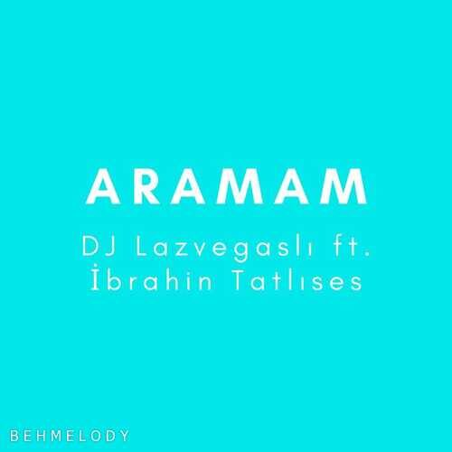 دانلود آهنگ ریمیکس Ibrahim Tatlises به نام Aramam
