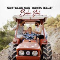 دانلود آهنگ جدید Kurtuluş Kuş Ft Burak Bulut به نام Baba Yak