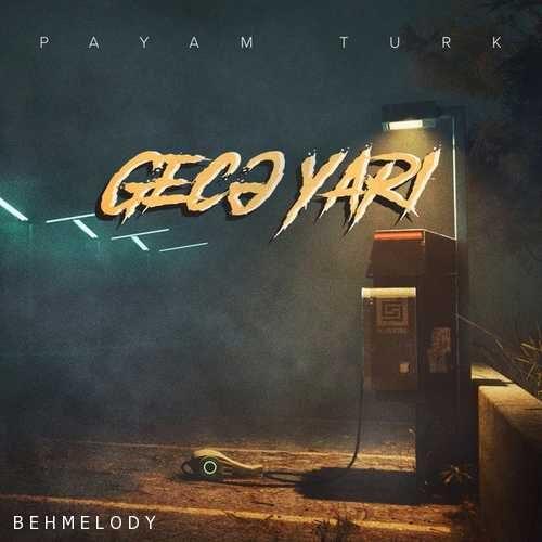دانلود آهنگ جدید Payam Turk به نام Geca Yari