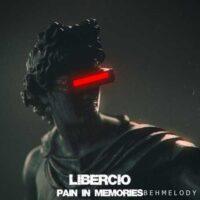 دانلود آهنگ شنیدنی Libercio به نام Pain in Memories